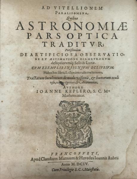 """""""Astronomiae pars optica. Ad Vitellionem Paralipomena."""""""