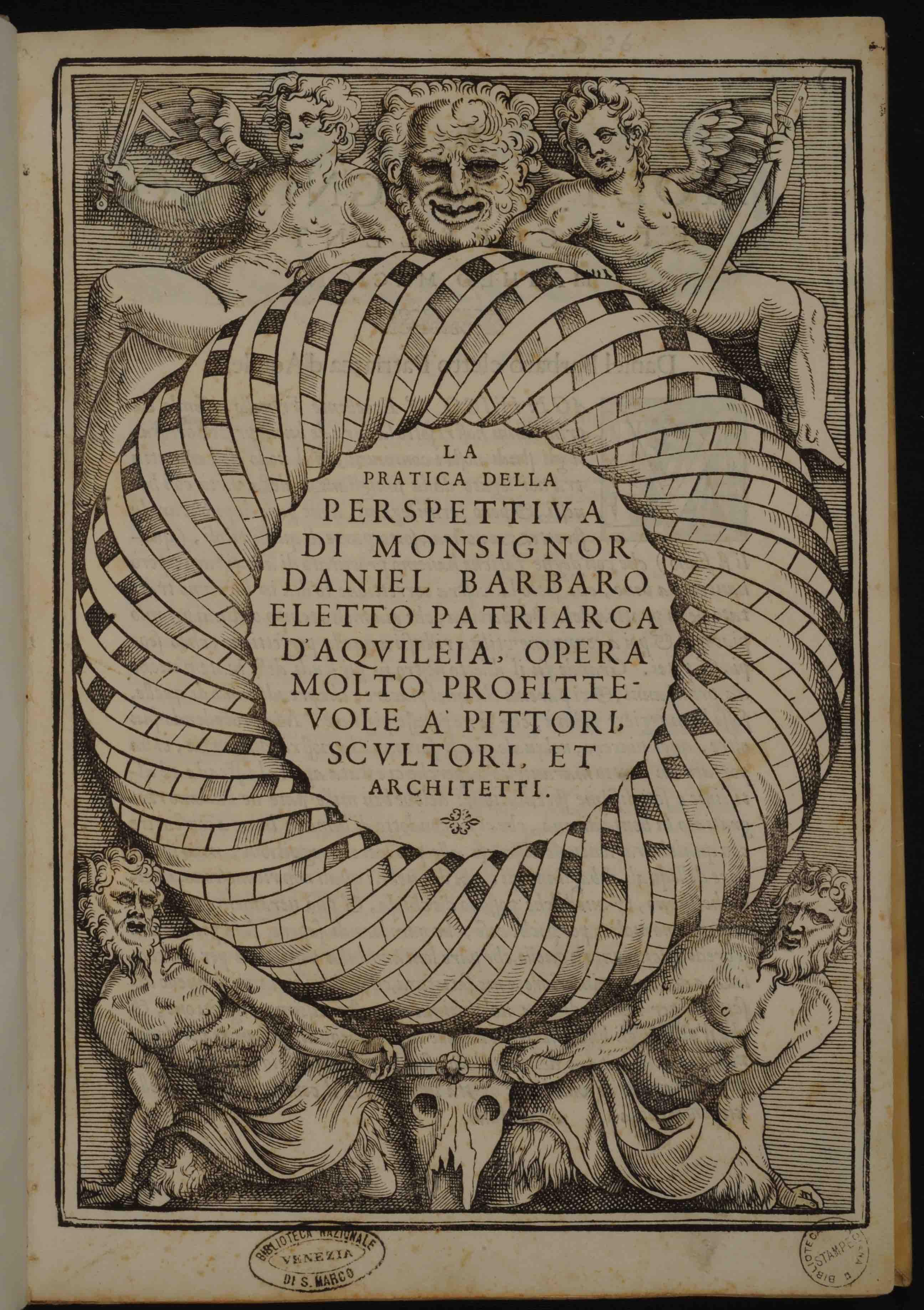 """""""Frontispiece of Daniele Barbaro, *La pratica della perspettiva* (Venice: Camillo and Rutilio Borgominieri, 1569), copy preserved in Venice, Biblioteca Marciana, 15 D 26."""""""