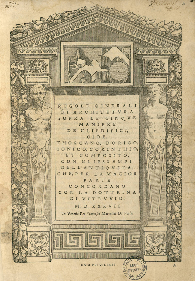 """""""Fig. 1. Sebastiano Serlio, Regole generali di architettura sopra le cinque maniere de gli edifici… (Venice: Francesco Marcolini, 1537). Title page"""""""
