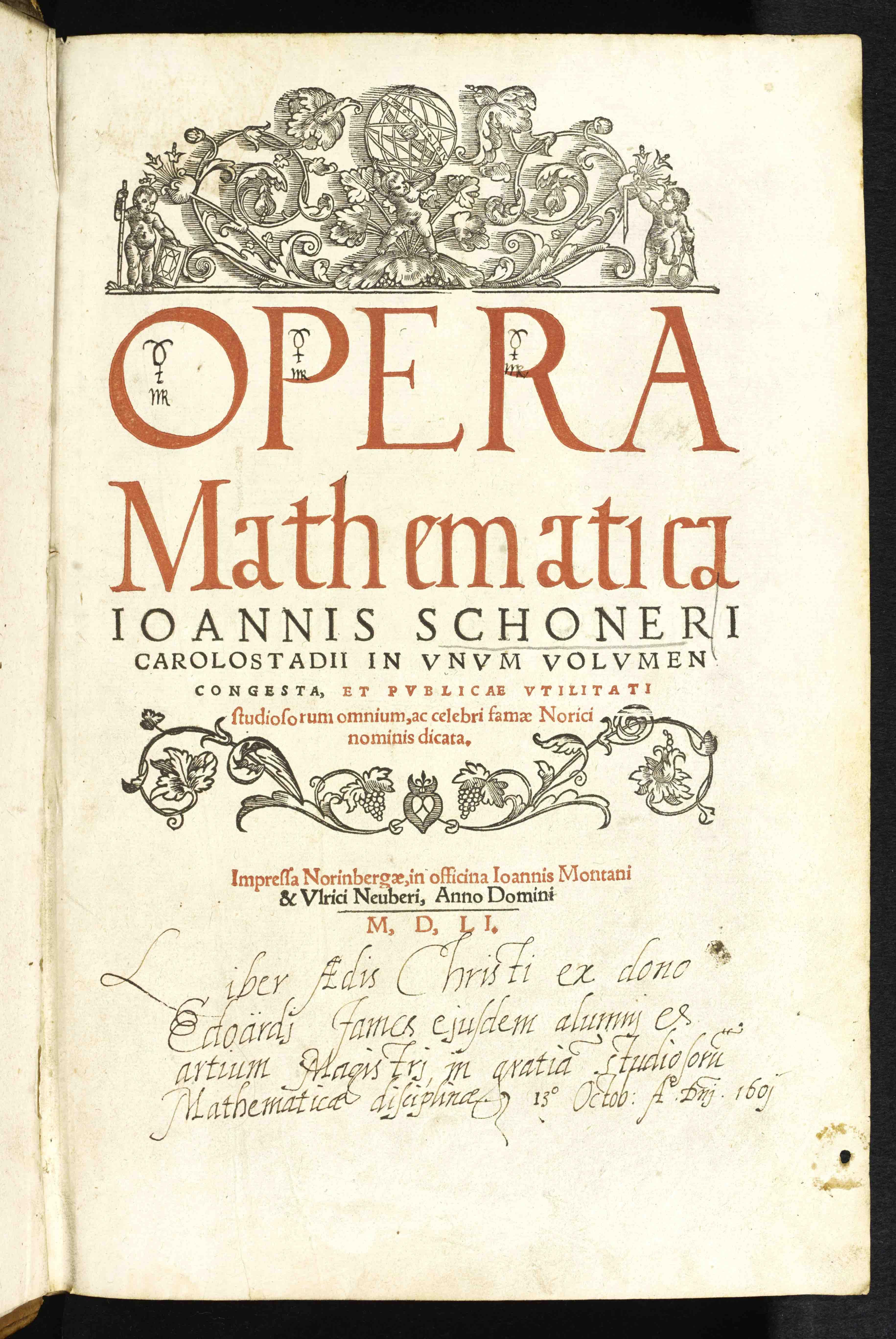 """Johannes Schöner, Opera mathematica (Nurnberg: in officina Ioannis Montani & Ulrici Neuber, 1551). Titlepage."""